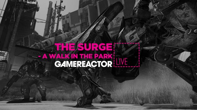 Vandaag bij GR Live: The Surge - A Walk in the Park