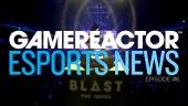 Gamereactor's Esport show - Episode 6