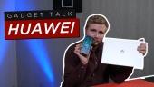 Gadget Talk - Is Huawei hardware nog altijd het geld waard?