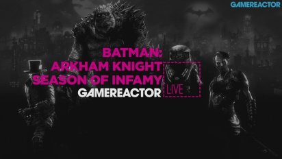 Batman: Arkham Knight - Season of Infamy - Livestream Replay