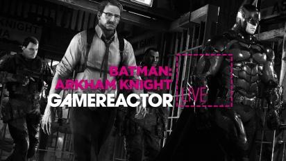Batman Arkham Knight - Livestream Replay