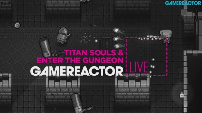 Titan Souls & Enter the Gungeon - Livestream Replay